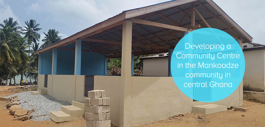 Developing a Community Centre in the Mankoadze community in central Ghana